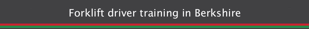 Forklift driver training in Berkshire